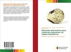 Capa do livro de Alimento alternativo para codornas japonesas na região Amazônica