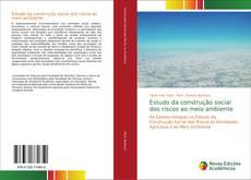 Bookcover of Estudo da construção social dos riscos ao meio ambiente