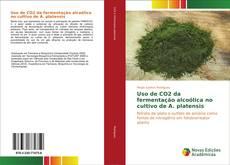 Portada del libro de Uso de CO2 da fermentação alcoólica no cultivo de A. platensis