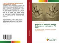 Capa do livro de A restrição legal no regime de bens aos maiores de 70 anos