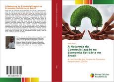 Capa do livro de A Natureza da Comercialização na Economia Solidária no Brasil