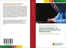Bookcover of Vício na Internet e os limites da Confiança nos Adolescentes