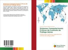 Bookcover of Sistemas Computacionais Críticos de Controle de Tráfego Aéreo