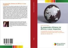 Bookcover of A expansão chinesa na África e seus impactos