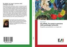 Buchcover von Gli affetti, fra corpo e pensiero nella patologia tumorale