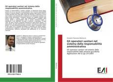 Gli operatori sanitari nel sistema della responsabilità amministrativa kitap kapağı