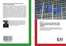 """Copertina di Ricerca ed innovazione nella strategia di crescita """"Europa 2020"""""""