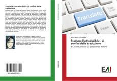 Обложка Tradurre l'intraducibile - ai confini della traduzione