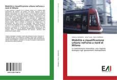 Copertina di Mobilità e riqualificazione urbana nell'area a nord di Milano