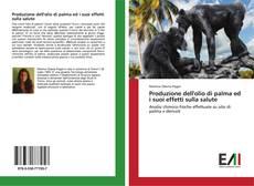 Copertina di Produzione dell'olio di palma ed i suoi effetti sulla salute
