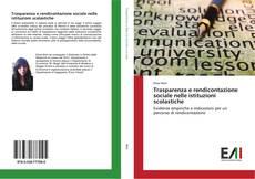 Copertina di Trasparenza e rendicontazione sociale nelle istituzioni scolastiche