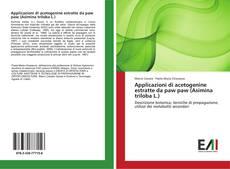 Copertina di Applicazioni di acetogenine estratte da paw paw (Asimina triloba L.)