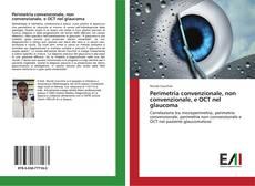 Bookcover of Perimetria convenzionale, non convenzionale, e OCT nel glaucoma