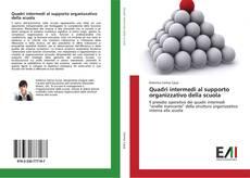 Bookcover of Quadri intermedi al supporto organizzativo della scuola