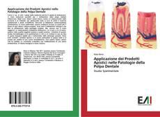 Bookcover of Applicazione dei Prodotti Apistici nelle Patologie della Polpa Dentale