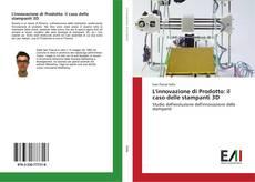 Portada del libro de L'innovazione di Prodotto: il caso delle stampanti 3D