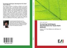 Bookcover of Screening techniques development for food chain defense