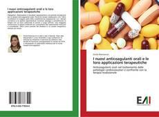 Copertina di I nuovi anticoagulanti orali e le loro applicazioni terapeutiche