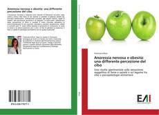 Borítókép a  Anoressia nervosa e obesità: una differente percezione del cibo - hoz