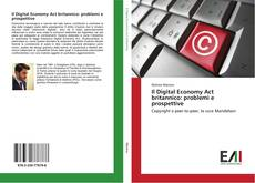 Bookcover of Il Digital Economy Act britannico: problemi e prospettive