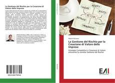 Bookcover of La Gestione del Rischio per la Creazione di Valore delle Imprese