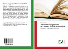 Bookcover of I vincoli nel recupero del costruito tra limiti e opportunità