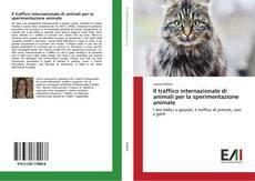 Il traffico internazionale di animali per la sperimentazione animale kitap kapağı