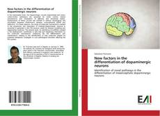 Bookcover of New factors in the differentiation of dopaminergic neurons