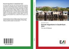 Bookcover of Forced migrations in South-East Asia