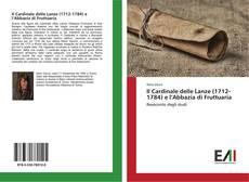 Bookcover of Il Cardinale delle Lanze (1712-1784) e l'Abbazia di Fruttuaria