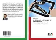 Copertina di La tassazione ottimale per la crescita del PIL