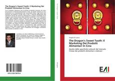 Copertina di The Dragon's Sweet Tooth: Il Marketing Dei Prodotti Alimentari In Cina