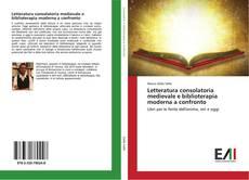 Bookcover of Letteratura consolatoria medievale e biblioterapia moderna a confronto