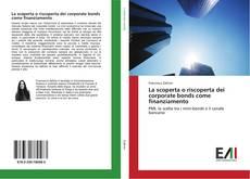 Couverture de La scoperta o riscoperta dei corporate bonds come finanziamento