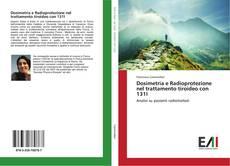 Bookcover of Dosimetria e Radioprotezione nel trattamento tiroideo con 131I