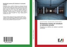 Bookcover of Protezione sismica di strutture in cemento armato