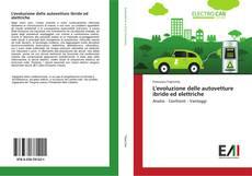 Copertina di L'evoluzione delle autovetture ibride ed elettriche