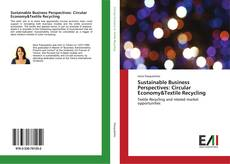 Couverture de Sustainable Business Perspectives: Circular Economy&Textile Recycling