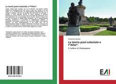 """Bookcover of La teoria post-coloniale e l'""""Alter"""":"""