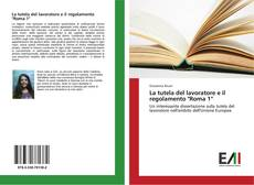 """Buchcover von La tutela del lavoratore e il regolamento """"Roma 1"""""""