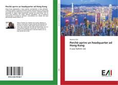 Perchè aprire un headquarter ad Hong Kong kitap kapağı