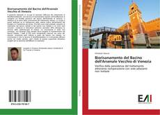 Copertina di Biorisanamento del Bacino dell'Arsenale Vecchio di Venezia