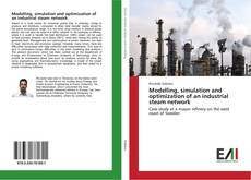 Bookcover of Modelling, simulation and optimization of an industrial steam network