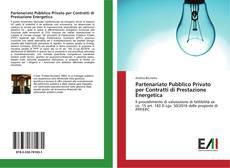 Portada del libro de Partenariato Pubblico Privato per Contratti di Prestazione Energetica