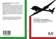 Capa do livro de Unmanned Aerial Vehicle: tecnologie e prospettive future