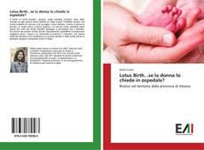 Bookcover of Lotus Birth...se la donna lo chiede in ospedale?