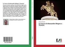 Portada del libro de Le tracce di Alessandro Magno a Venezia
