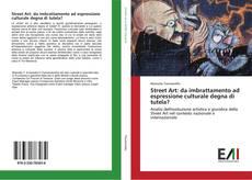 Copertina di Street Art: da imbrattamento ad espressione culturale degna di tutela?