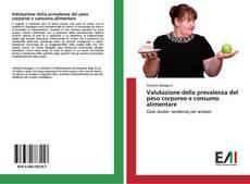 Couverture de Valutazione della prevalenza del peso corporeo e consumo alimentare