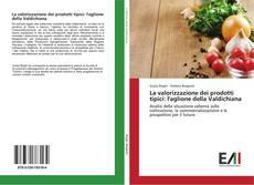 Copertina di La valorizzazione dei prodotti tipici: l'aglione della Valdichiana